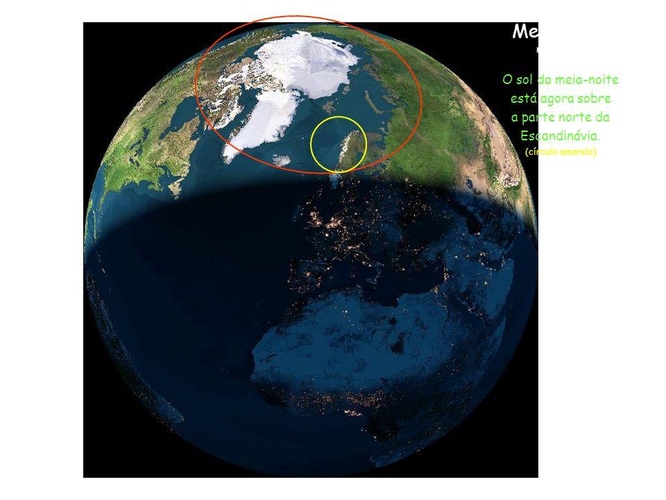 Meia-Noite na Europa O sol da meia-noite está agora sobre a parte norte da Escandinávia. (círculo amarelo)