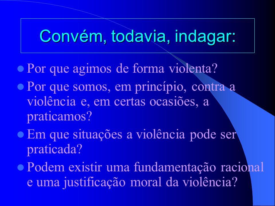 O que é a violência? Toda ação cometida ou omitida que implique a morte de uma ou mais pessoas ou que lhes inflige, de maneira intencional ou não, sof