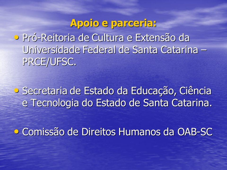 Apoio e parceria: Pró-Reitoria de Cultura e Extensão da Universidade Federal de Santa Catarina – PRCE/UFSC.