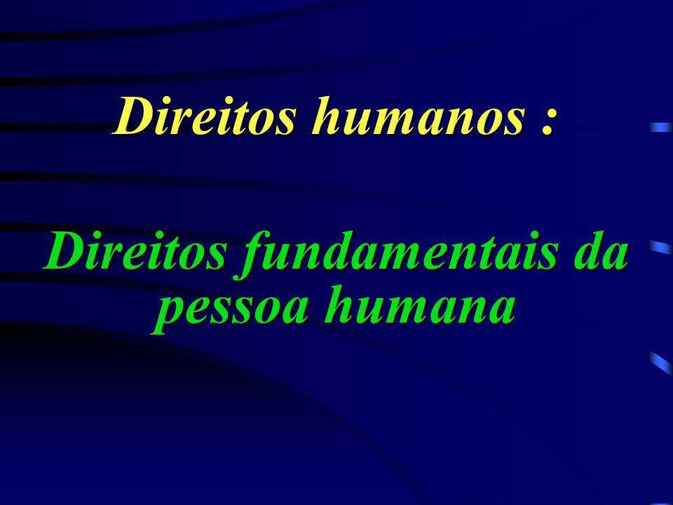 Direitos humanos: Por que e para que fundamentá-los ?