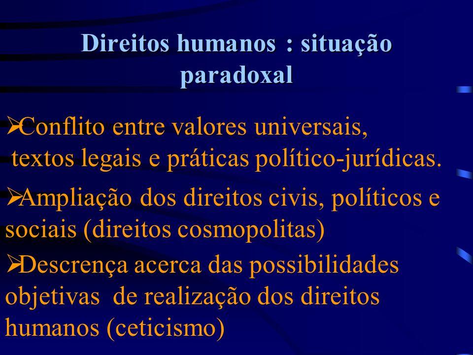 A relatividade das experiências jurídicas, em razão da diversidade cultural, afasta a possibilidade de se dotar os princípios gerais do direito de um