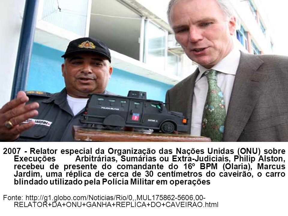 2007 - Relator especial da Organização das Nações Unidas (ONU) sobre Execuções Arbitrárias, Sumárias ou Extra-Judiciais, Philip Alston, recebeu de pre
