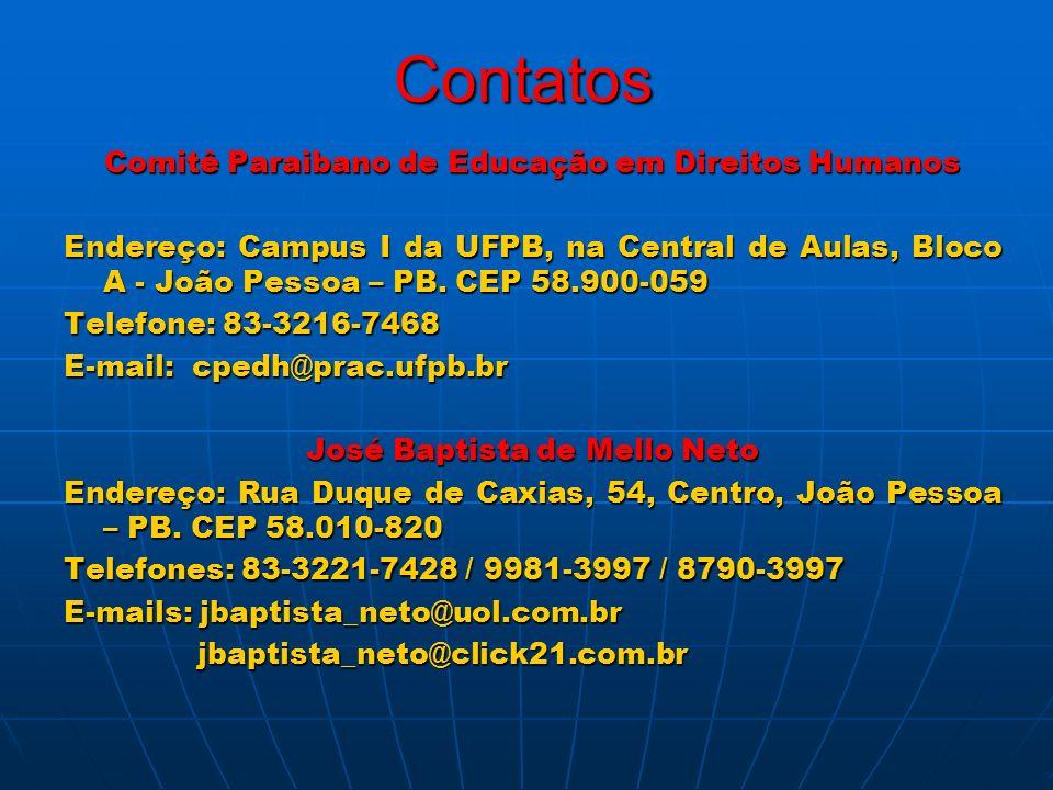 Contatos Comitê Paraibano de Educação em Direitos Humanos Endereço: Campus I da UFPB, na Central de Aulas, Bloco A - João Pessoa – PB. CEP 58.900-059