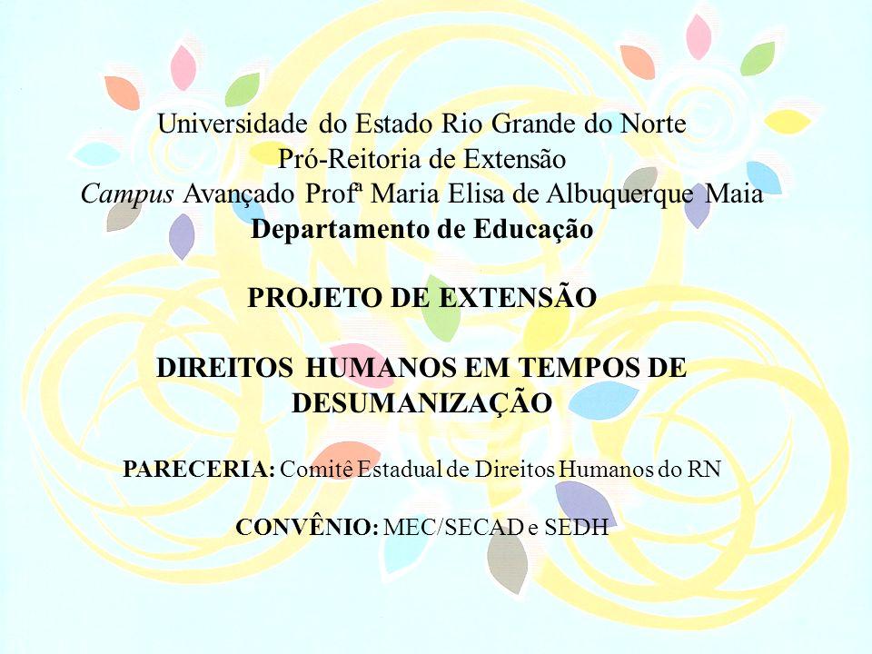 Universidade do Estado Rio Grande do Norte Pró-Reitoria de Extensão Campus Avançado Profª Maria Elisa de Albuquerque Maia Departamento de Educação PRO