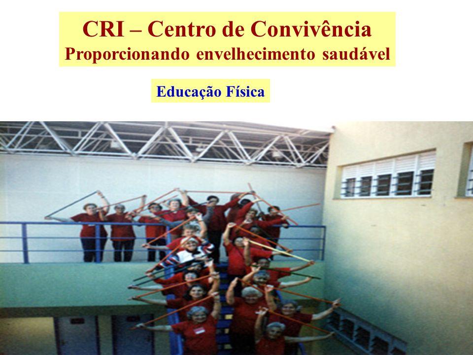 CRI – Centro de Convivência Proporcionando envelhecimento saudável Educação Física