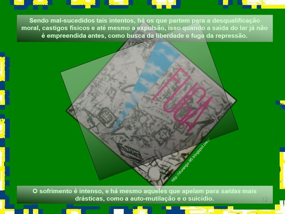 12 http://durango-95.blogspot.com/ Sendo mal-sucedidos tais intentos, há os que partem para a desqualificação moral, castigos físicos e até mesmo a ex