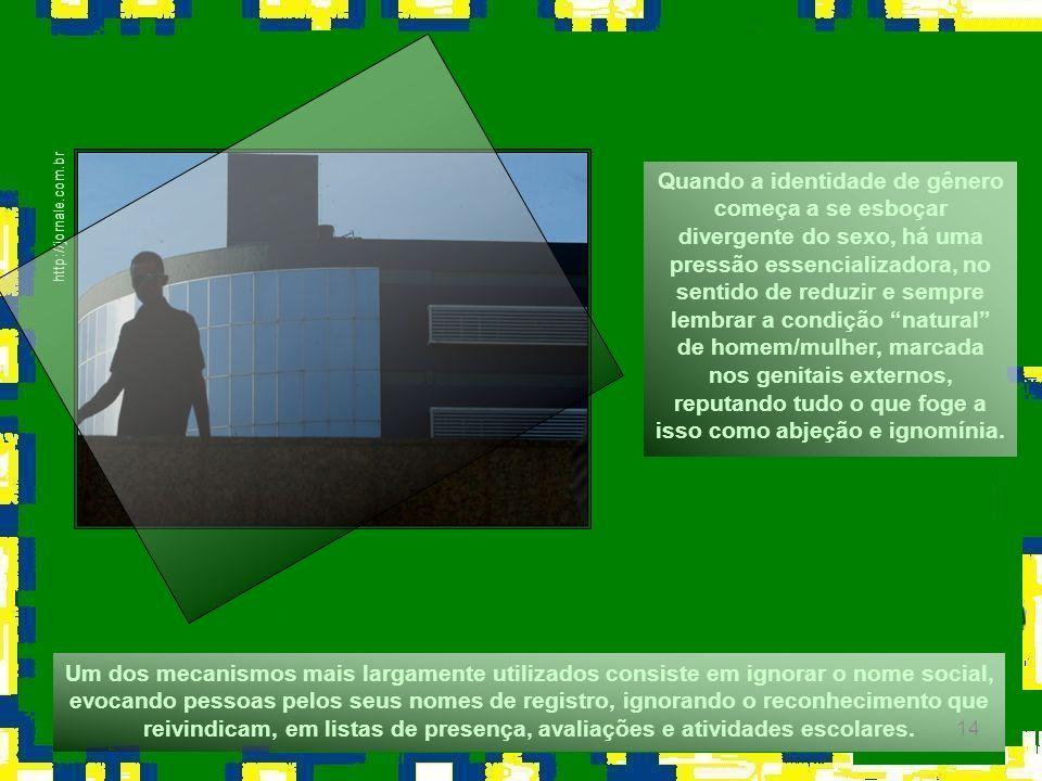 14 http://jornale.com.br Um dos mecanismos mais largamente utilizados consiste em ignorar o nome social, evocando pessoas pelos seus nomes de registro