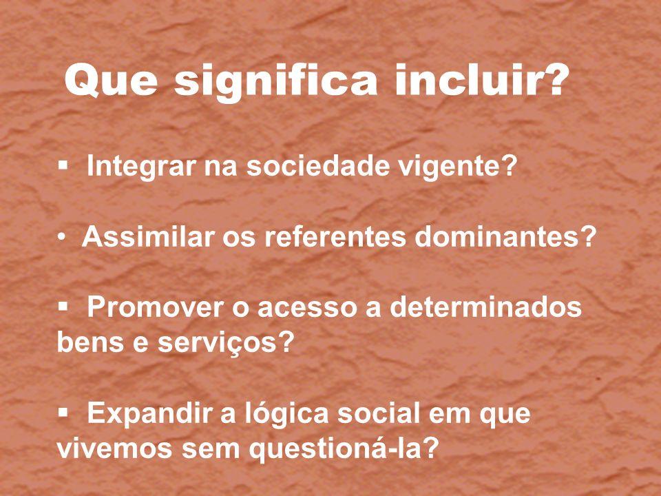 PROCESSO EDUCATIVO: TENSÃO EXCLUSÃO-INCLUSÃO