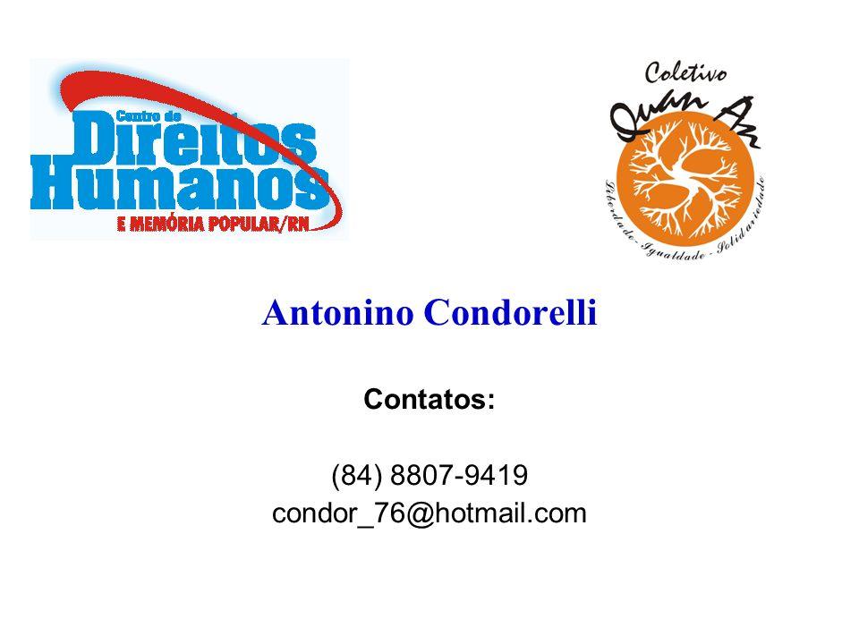 Antonino Condorelli Contatos: (84) 8807-9419 condor_76@hotmail.com