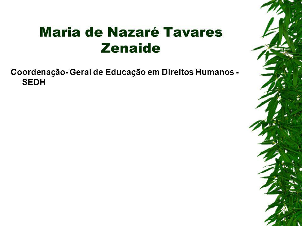 Maria de Nazaré Tavares Zenaide Coordenação- Geral de Educação em Direitos Humanos - SEDH