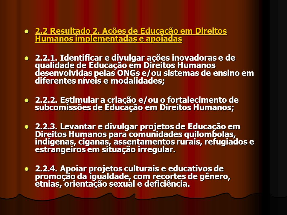 2.2 Resultado 2.Ações de Educação em Direitos Humanos implementadas e apoiadas 2.2 Resultado 2.