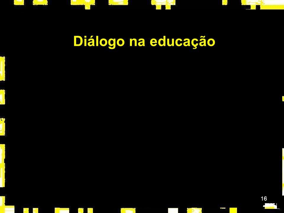 16 Diálogo na educação