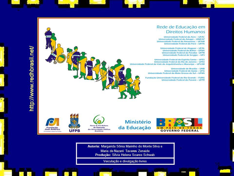 16 http://www.redhbrasil.net/ Autoria: Margarida Sônia Marinho do Monte Silva e Maria de Nazaré Tavares Zenaide Produção: Sílvia Helena Soares Schwab