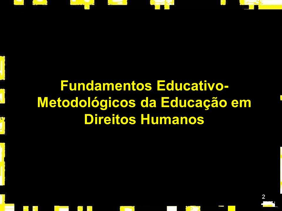 2 Fundamentos Educativo- Metodológicos da Educação em Direitos Humanos