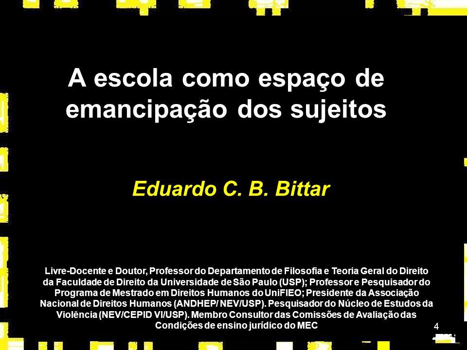 4 A escola como espaço de emancipação dos sujeitos Eduardo C.