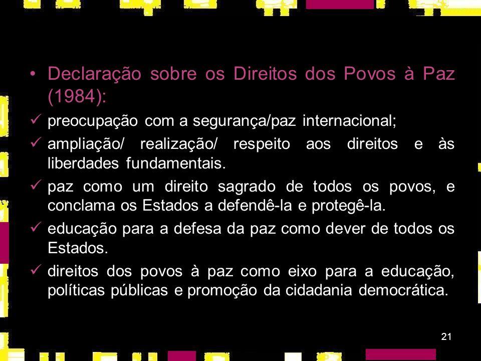 20 ressalta: o reconhecimento da dignidade; a proteção dos direitos humanos pela lei; relações amistosas entre as nações; igualdade de direitos entre
