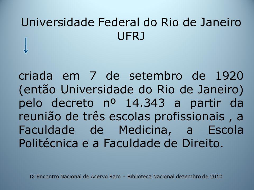 criada em 7 de setembro de 1920 (então Universidade do Rio de Janeiro) pelo decreto nº 14.343 a partir da reunião de três escolas profissionais, a Fac