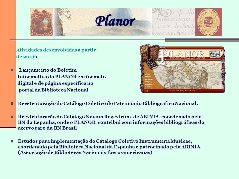 Planor Atividades desenvolvidas a partir de 2006: Lançamento do Boletim Informativo do PLANOR em formato digital e de página específica no portal da B