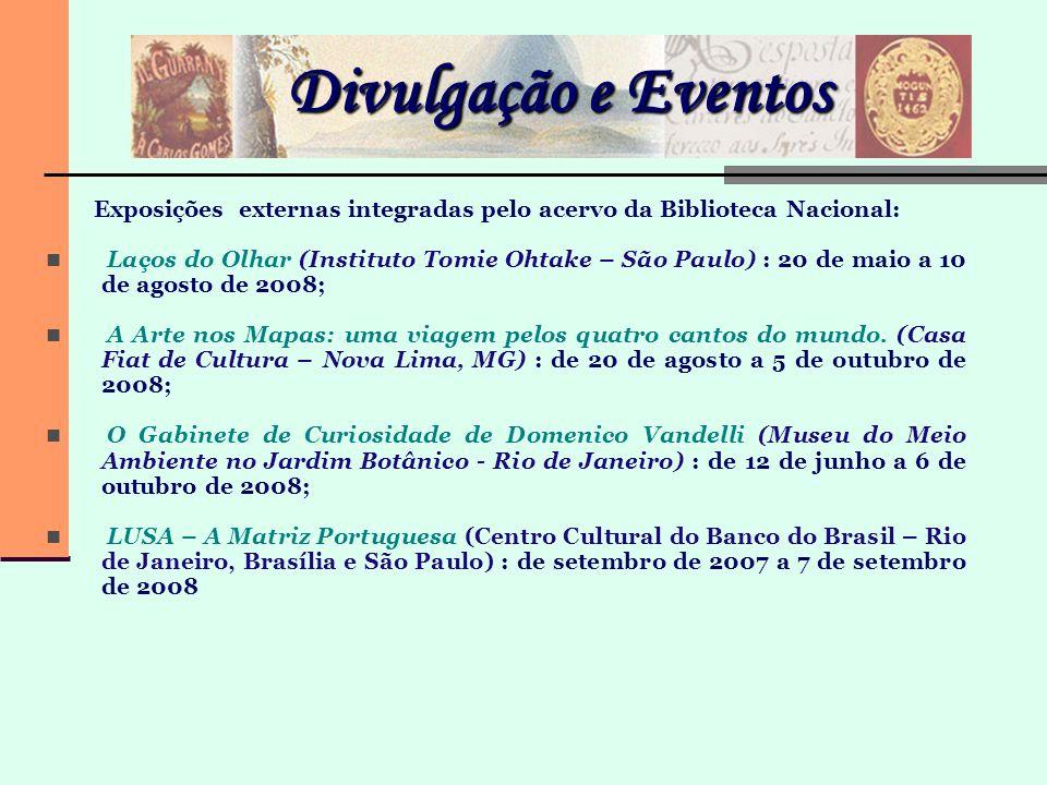 Divulgação e Eventos Exposições externas integradas pelo acervo da Biblioteca Nacional: Laços do Olhar (Instituto Tomie Ohtake – São Paulo) : 20 de ma