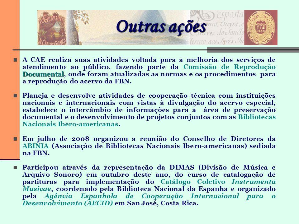 Outras ações Documental A CAE realiza suas atividades voltada para a melhoria dos serviços de atendimento ao público, fazendo parte da Comissão de Rep