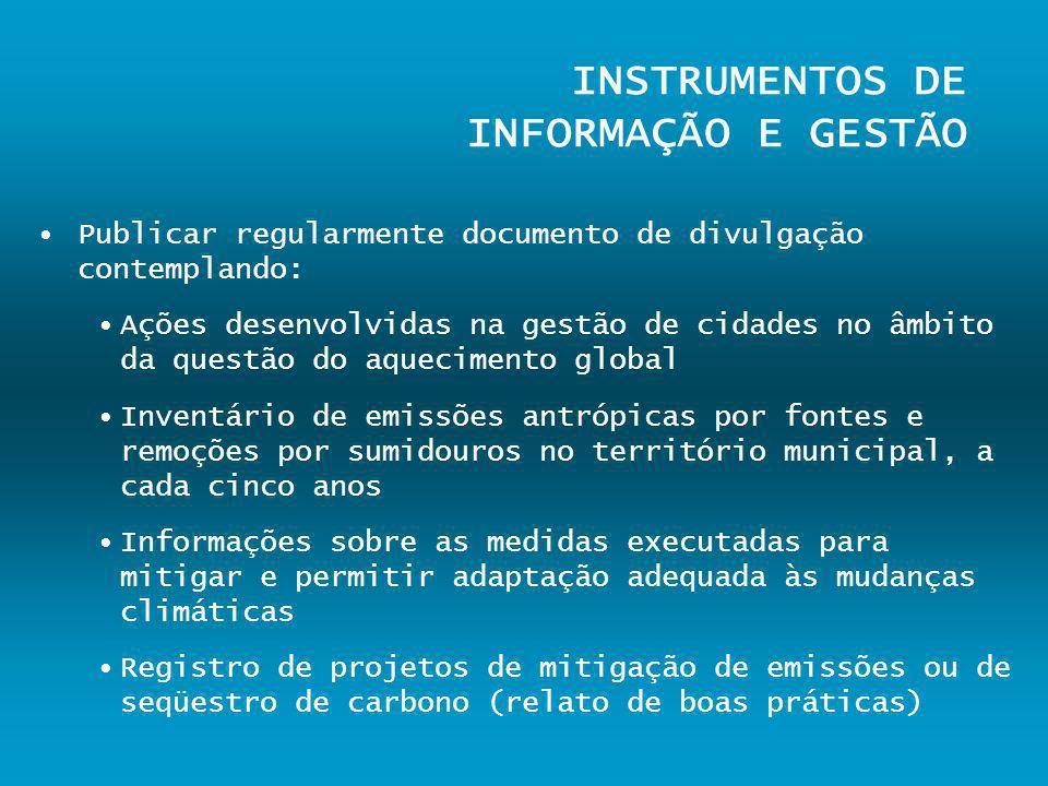 INSTRUMENTOS DE INFORMAÇÃO E GESTÃO Publicar regularmente documento de divulgação contemplando: Ações desenvolvidas na gestão de cidades no âmbito da