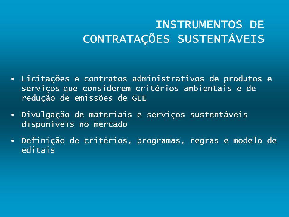 INSTRUMENTOS DE CONTRATAÇÕES SUSTENTÁVEIS Licitações e contratos administrativos de produtos e serviços que considerem critérios ambientais e de reduç
