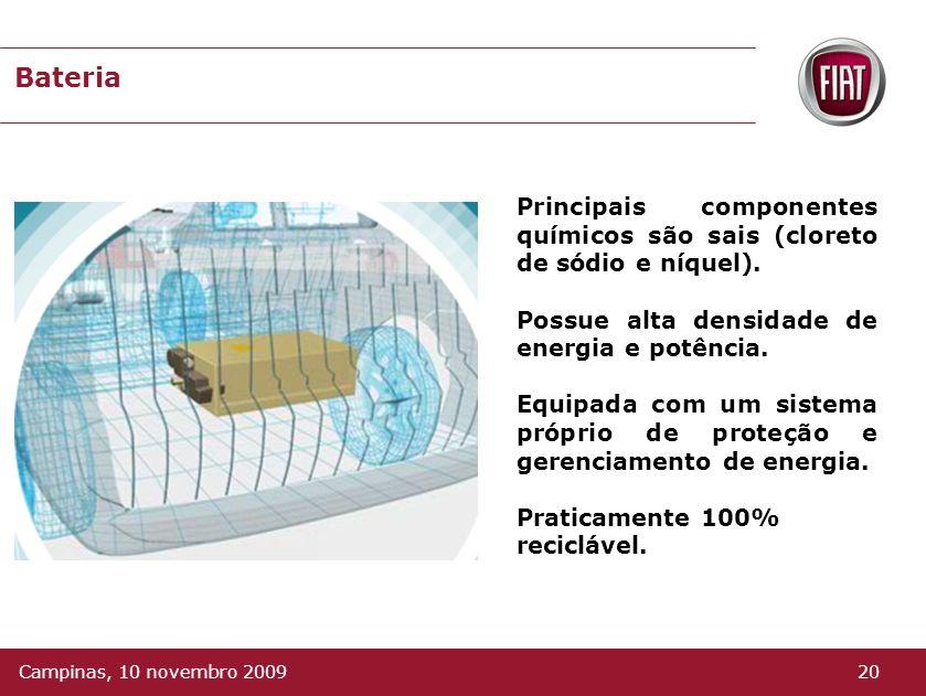 Carregador de Bateria Peso: 7 Kg Refrigeração: Ar Entrada: 110/220 V Saída: 3200 W Bocal de abastecimento 19Campinas, 10 novembro 2009