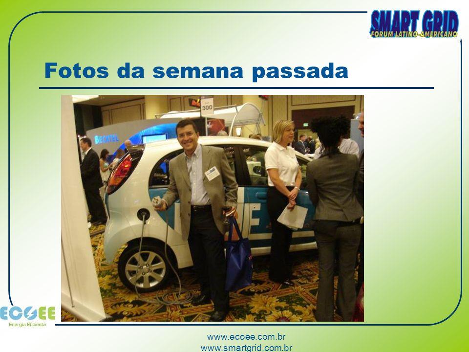 www.ecoee.com.br www.smartgrid.com.br Fotos da semana passada