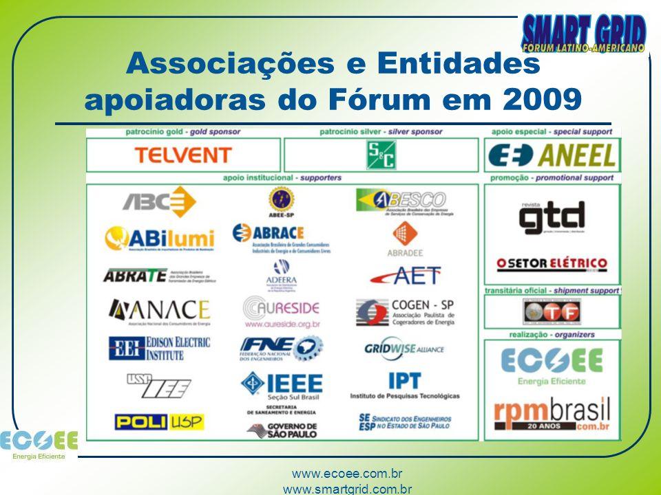 www.ecoee.com.br www.smartgrid.com.br Associações e Entidades apoiadoras do Fórum em 2009