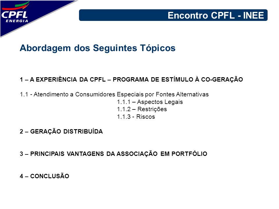 Abordagem dos Seguintes Tópicos 1 – A EXPERIÊNCIA DA CPFL – PROGRAMA DE ESTÍMULO À CO-GERAÇÃO 1.1 - Atendimento a Consumidores Especiais por Fontes Al