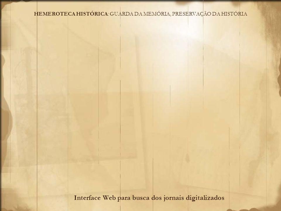 HEMEROTECA HISTÓRICA: GUARDA DA MEMÓRIA, PRESERVAÇÃO DA HISTÓRIA 3 terminais de consulta para os leitores.
