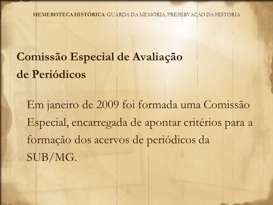HEMEROTECA HISTÓRICA: GUARDA DA MEMÓRIA, PRESERVAÇÃO DA HISTÓRIA Projetos Hemeroteca Histórica - Tratamento, Acessibilidade e Divulgação do Acervo: encaminhado à Lei Rouanet, aprovado em 2008, com prorrogação da captação dos recursos até 31 de dezembro de 2010.