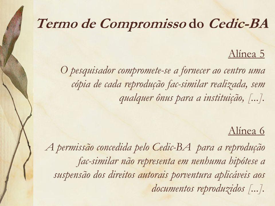 Alínea 5 O pesquisador compromete-se a fornecer ao centro uma cópia de cada reprodução fac-similar realizada, sem qualquer ônus para a instituição, [.