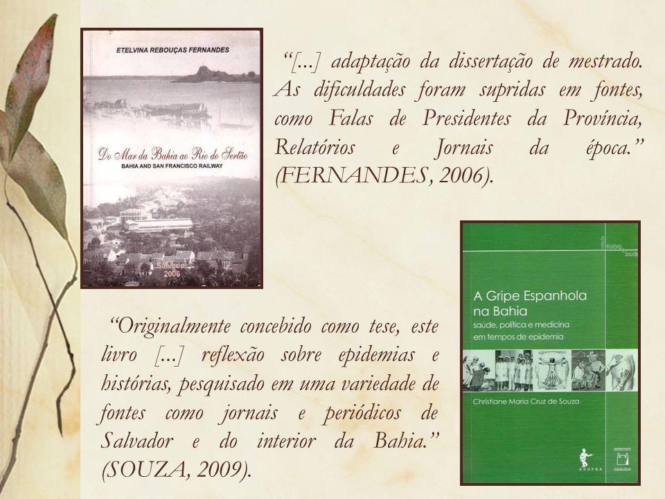 ). Originalmente concebido como tese, este livro [...] reflexão sobre epidemias e histórias, pesquisado em uma variedade de fontes como jornais e peri