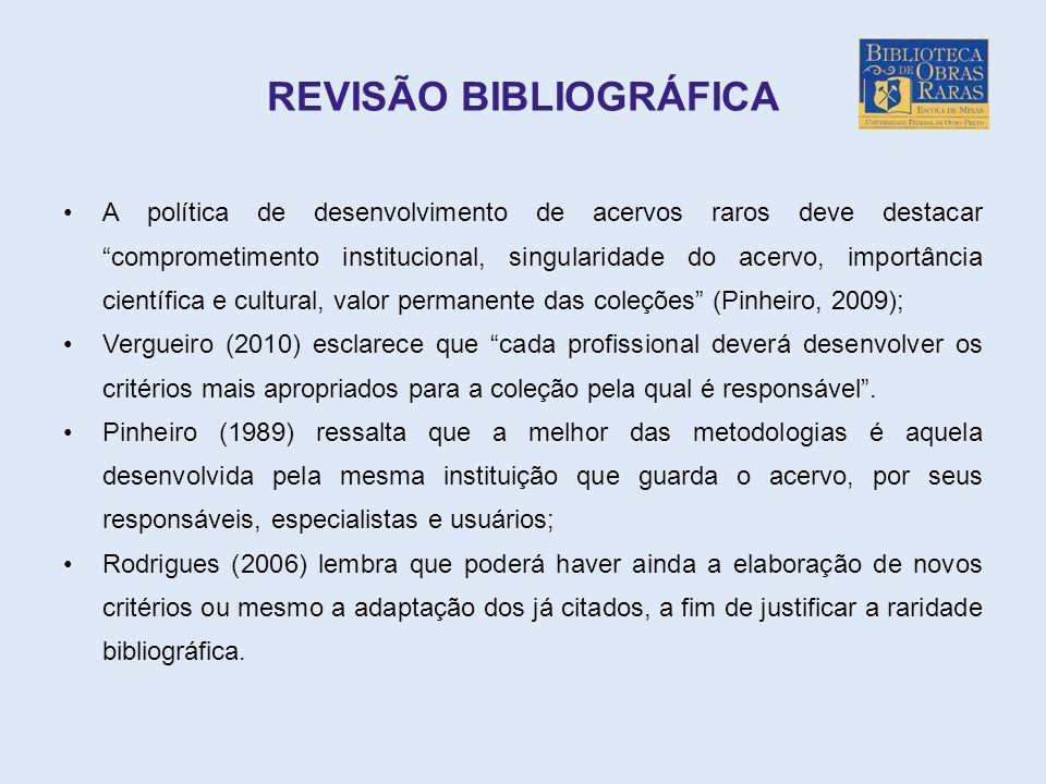 REVISÃO BIBLIOGRÁFICA A política de desenvolvimento de acervos raros deve destacar comprometimento institucional, singularidade do acervo, importância