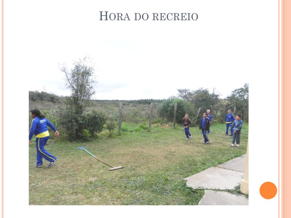H ORA DO RECREIO