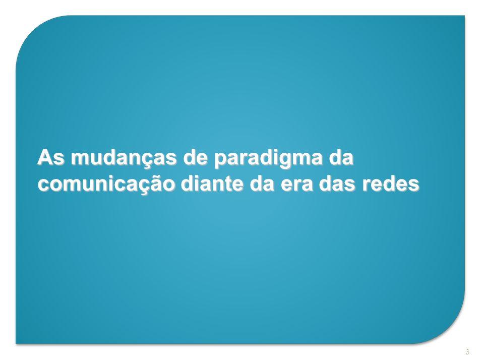 3 As mudanças de paradigma da comunicação diante da era das redes