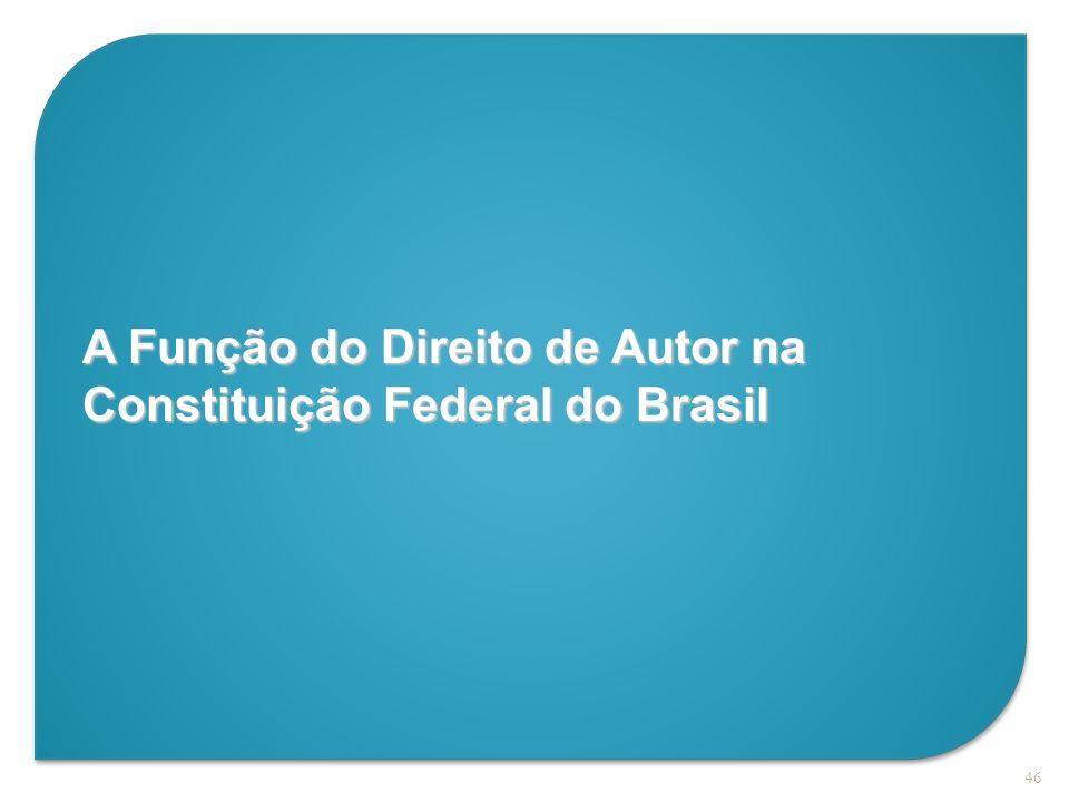 46 A Função do Direito de Autor na Constituição Federal do Brasil