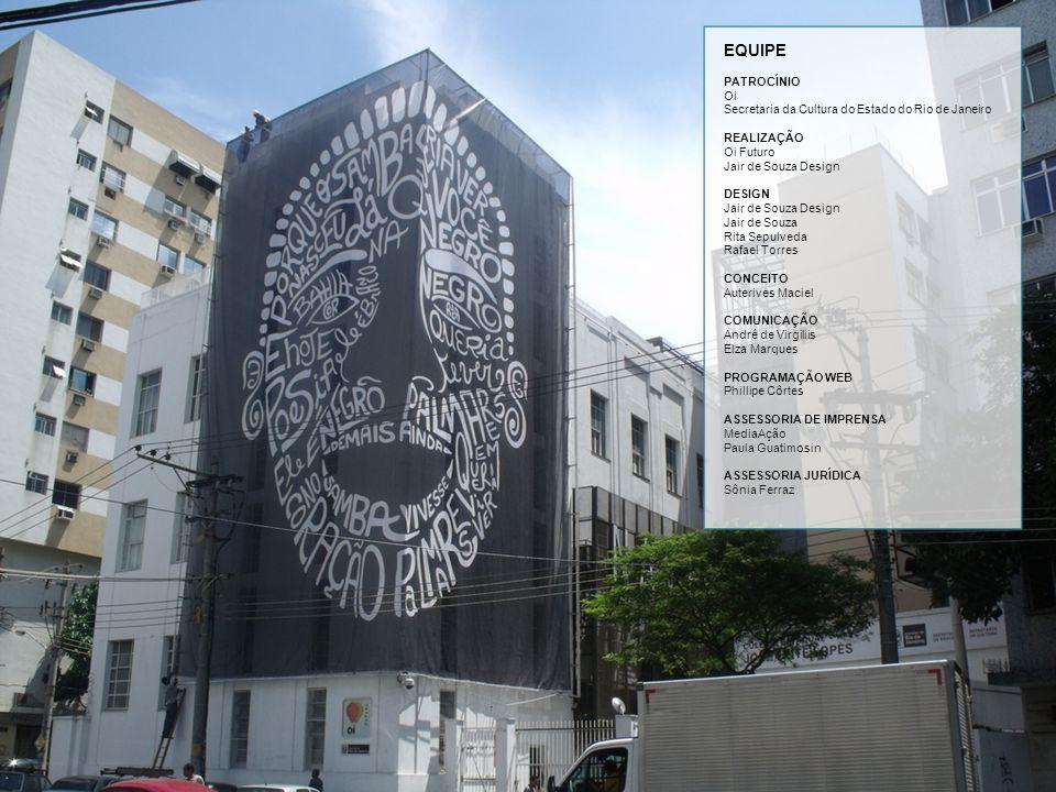 EQUIPE PATROCÍNIO Oi Secretaria da Cultura do Estado do Rio de Janeiro REALIZAÇÃO Oi Futuro Jair de Souza Design DESIGN Jair de Souza Design Jair de S