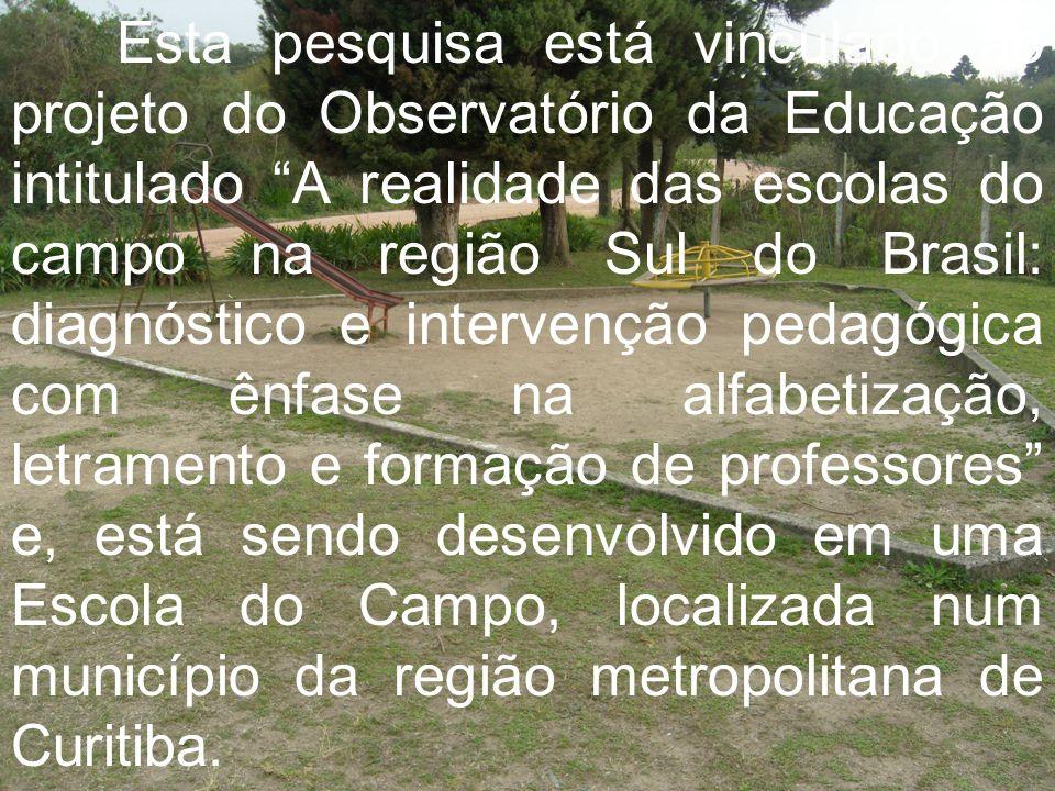 Esta pesquisa está vinculado ao projeto do Observatório da Educação intitulado A realidade das escolas do campo na região Sul do Brasil: diagnóstico e