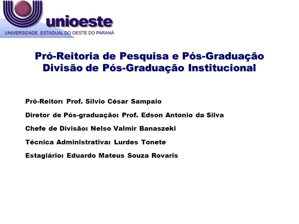 Pró-Reitoria de Pesquisa e Pós-Graduação Divisão de Pós-Graduação Institucional CAMPUS NÚMERO DE MESTRADOS NÚMERO ALUNOS DEFESAS ATÉ 2012 Cascavel9318538 Foz do Iguaçu34717 Francisco Beltrão34459 Marechal Cândido Rondon5180293 Toledo8168282 TOTAL287571.189 Cursos de pós-graduação stricto sensu (mestrado), por campus