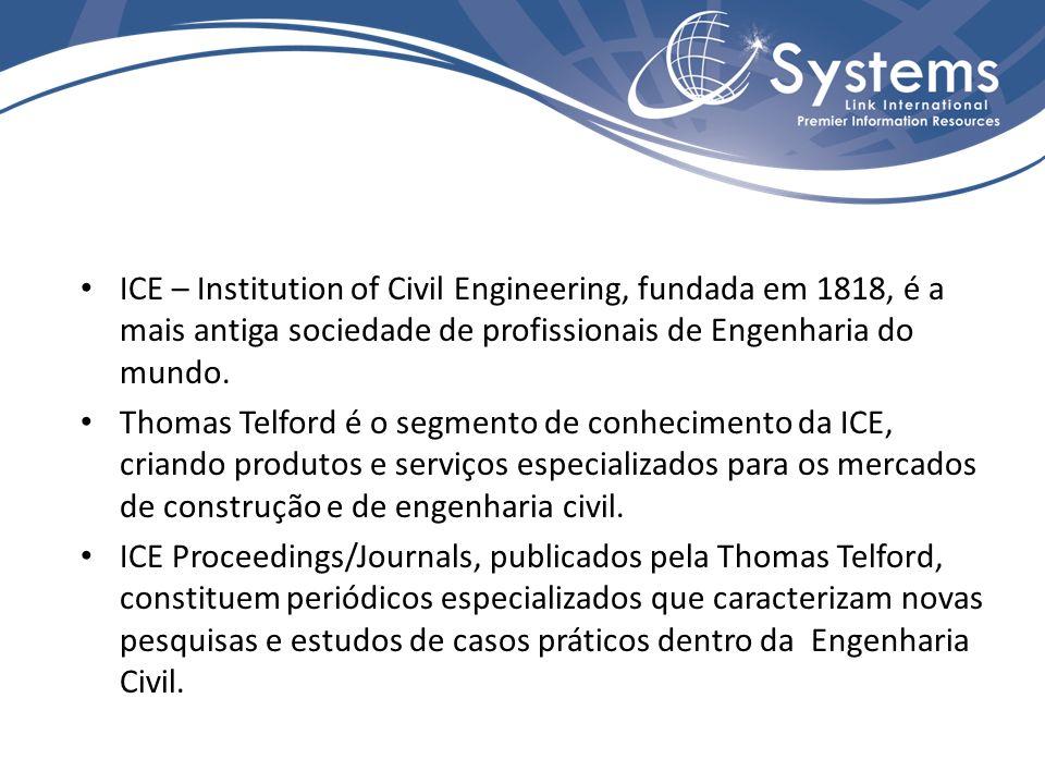 ICE – Institution of Civil Engineering, fundada em 1818, é a mais antiga sociedade de profissionais de Engenharia do mundo.