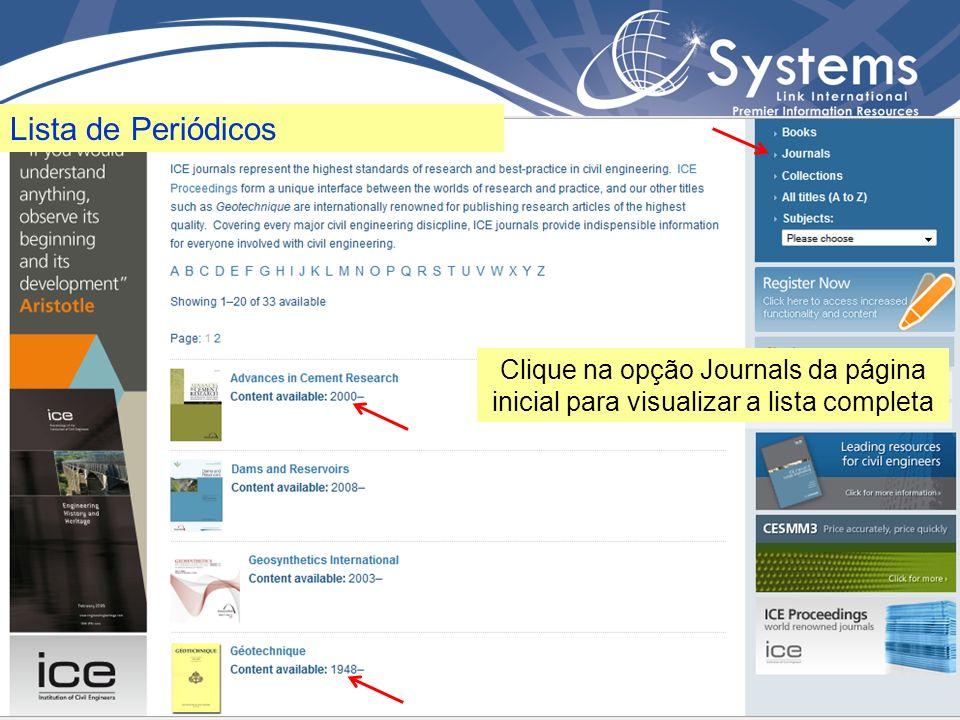 Clique na opção Journals da página inicial para visualizar a lista completa Lista de Periódicos