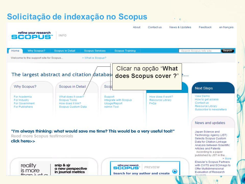 Solicitação de indexação no Scopus Clicar na opção What does Scopus cover