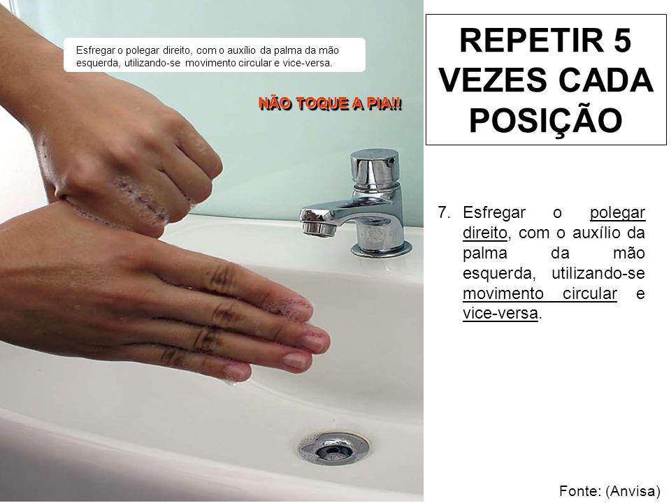 Fonte: (Anvisa) Esfregar o punho esquerdo, com o auxílio da palma da mão direita, utilizando movimento circular e vice-versa.
