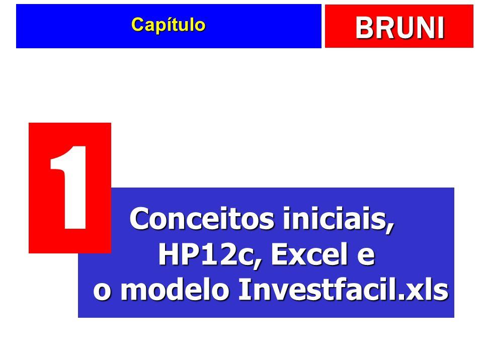 BRUNI Capítulo Conceitos iniciais, HP12c, Excel e o modelo Investfacil.xls 1
