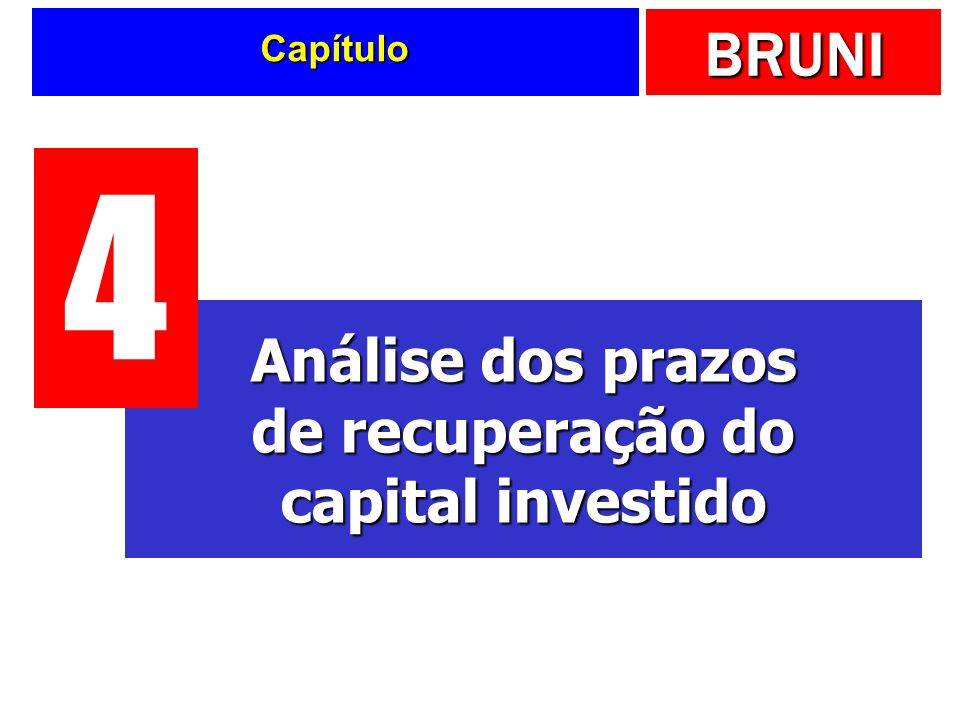 BRUNI Capítulo Análise dos prazos de recuperação do capital investido 4