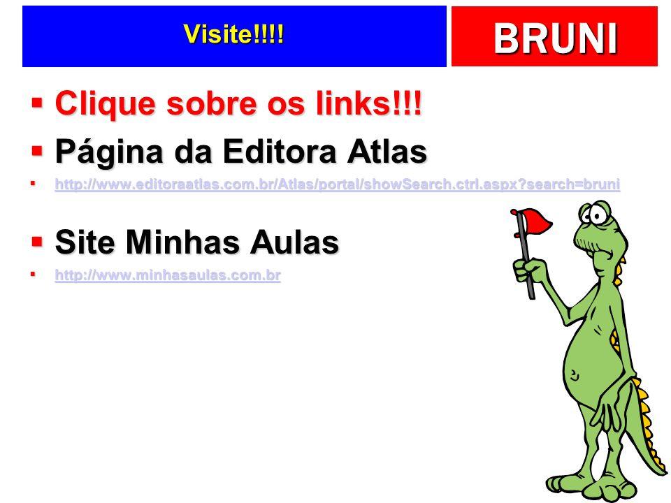 BRUNI Visite!!!! Clique sobre os links!!! Clique sobre os links!!! Página da Editora Atlas Página da Editora Atlas http://www.editoraatlas.com.br/Atla