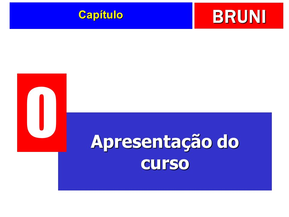 BRUNI Descrição Considera a soma de TODOS os fluxos de caixa na DATA ZERO