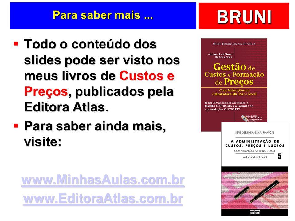 BRUNI Capítulo Os custos e seus componentes Custos e Preços Adriano Leal Bruni albruni@minhasaulas.com.br